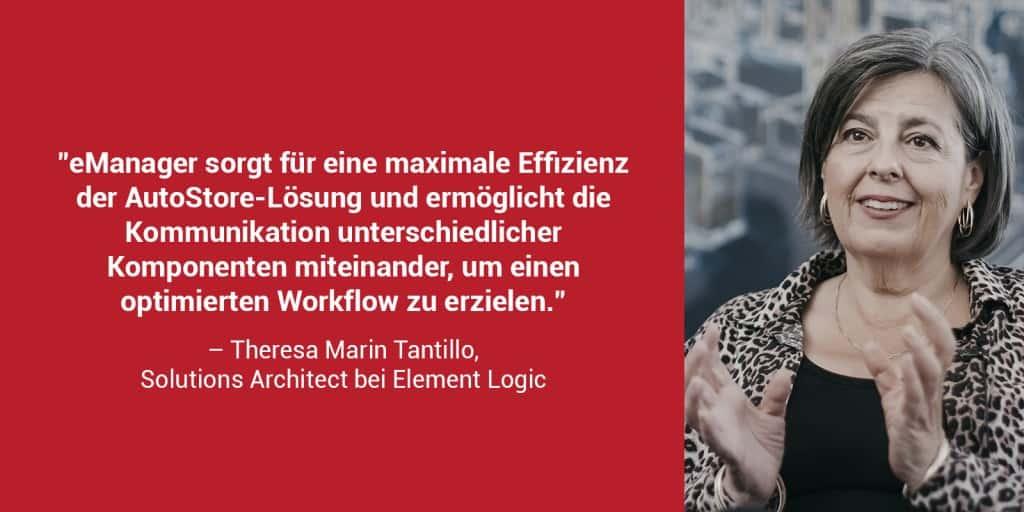 """Ein roter Kasten mit einem Porträtfoto von Theresa Marin Tantillo und dem Zitat: """"eManager sorgt für eine maximale Effizienz der AutoStore-Lösungen und ermöglicht die Kommunikation unterschiedlicher Komponenten miteinander, um einen optimierten Workflow zu erzielen."""""""
